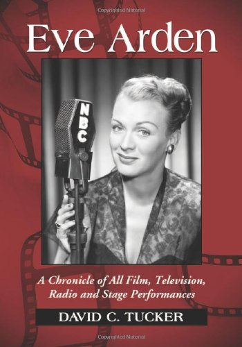 9780786461318: Eve Arden: A Chronicle of All Film, Television, Radio and Stage Performances