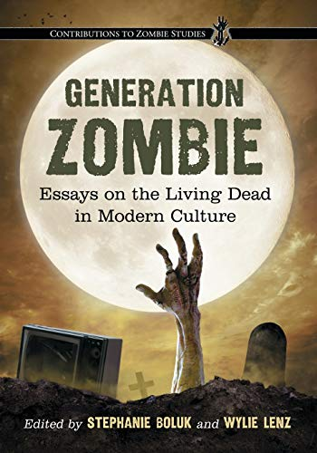 9780786461400: Generation Zombie: Essays on the Living Dead in Modern Culture