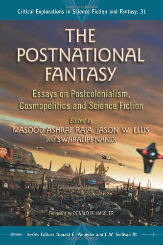 9780786461417: The Postnational Fantasy: Essays on Postcolonialism, Cosmopolitics and Science Fiction (Critical Explorations in Science Fiction and Fantasy)