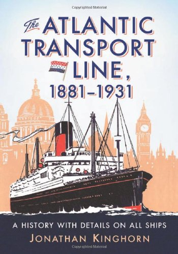 9780786461424: The Atlantic Transport Line, 1881-1931: A History with Details on All Ships