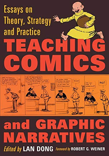 9780786461462: Teaching Comics and Graphic Narratives: Essays on Theory, Strategy and Practice