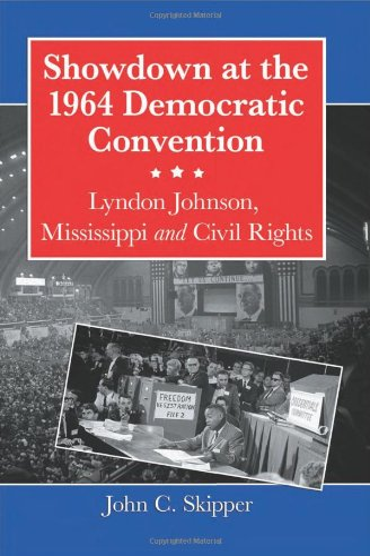 9780786461615: Showdown at the 1964 Democratic Convention: Lyndon Johnson, Mississippi and Civil Rights
