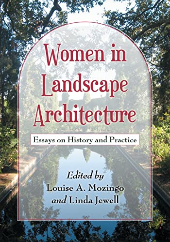 Women in Landscape Architecture - Essays on History and Practice