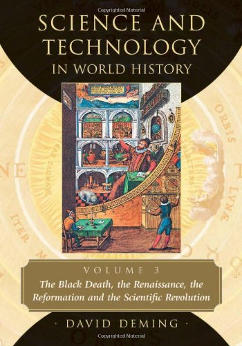 9780786461721: Science and Technology in World History, Volume 3: The Black Death, the Renaissance, the Reformation and the Scientific Revolution