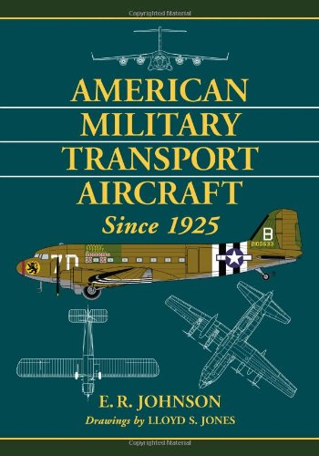 9780786462698: American Military Transport Aircraft Since 1925