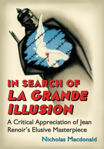 9780786462704: In Search of La Grande Illusion: A Critical Appreciation of Jean Renoir's Elusive Masterpiece