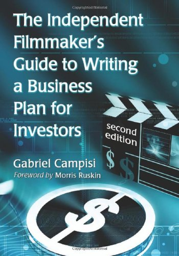 9780786462858: The Independent Filmmaker's Guide to Writing a Business Plan for Investors, 2d ed.