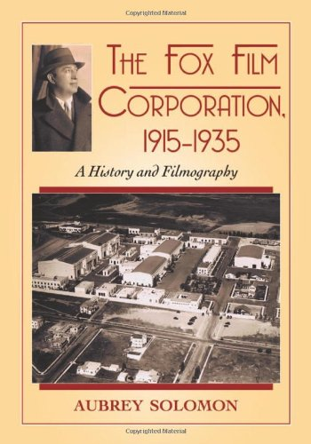 9780786462865: The Fox Film Corporation, 1915-1935: A History and Filmography