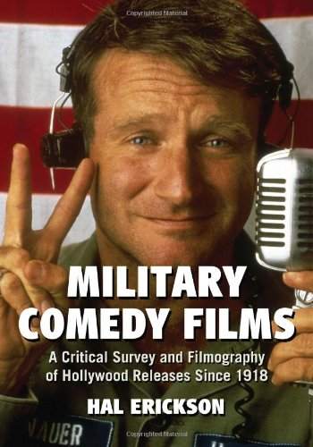 9780786462902: Military Comedy Films: A Critical Survey and Filmography of Hollywood Releases Since 1918