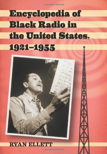 9780786463152: Encyclopedia of Black Radio in the United States, 1921-1955
