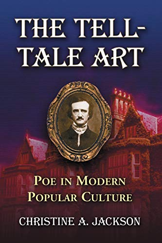 The Tell-Tale Art - Poe in Modern Popular Culture