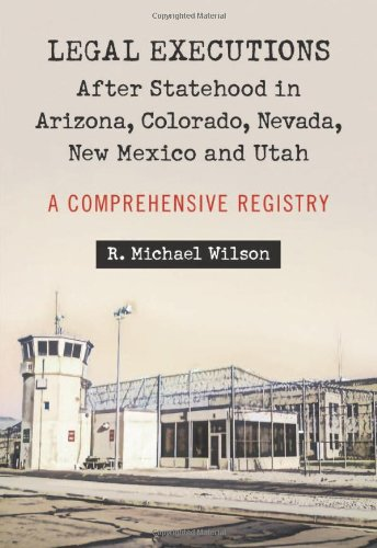 9780786463268: Legal Executions After Statehood in Arizona, Colorado, Nevada, New Mexico and Utah: A Comprehensive Registry