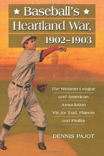 9780786463374: Baseball's Heartland War, 1902-1903: The Western League and American Association Vie for Turf, Players and Profits