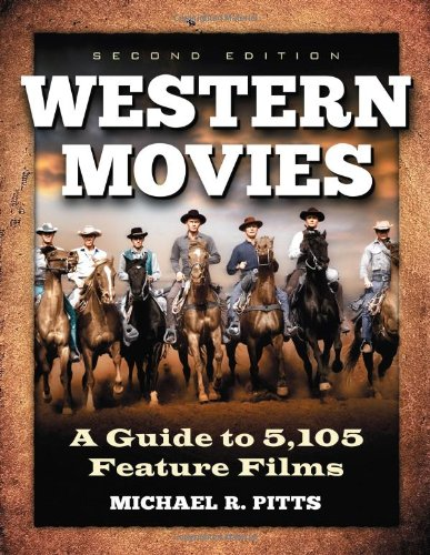 9780786463725: Western Movies: A Guide to 5,105 Feature Films, 2d ed.