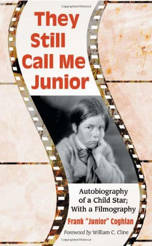 9780786463817: They Still Call Me Junior: Autobiography of a Child Star; with a Filmography