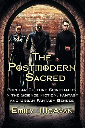 9780786463886: The Postmodern Sacred: Popular Culture Spirituality in the Science Fiction, Fantasy and Urban Fantasy Genres