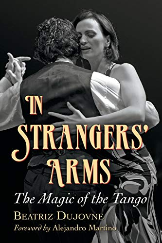 9780786463893: In Strangers' Arms: The Magic of the Tango