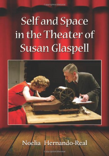 9780786463947: Self and Space in the Theater of Susan Glaspell