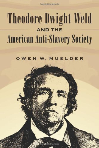 9780786463961: Theodore Dwight Weld and the American Anti-Slavery Society