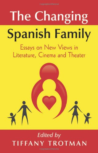 9780786464043: The Changing Spanish Family: Essays on New Views in Literature, Cinema and Theatre