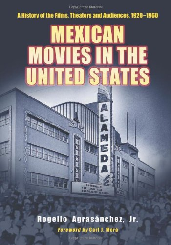 9780786464104: Mexican Movies in the United States: A History of the Films, Theaters and Audiences, 1920-1960