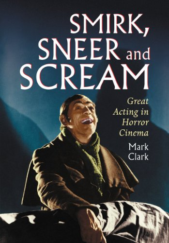 9780786464197: Smirk, Sneer and Scream: Great Acting in Horror Cinema