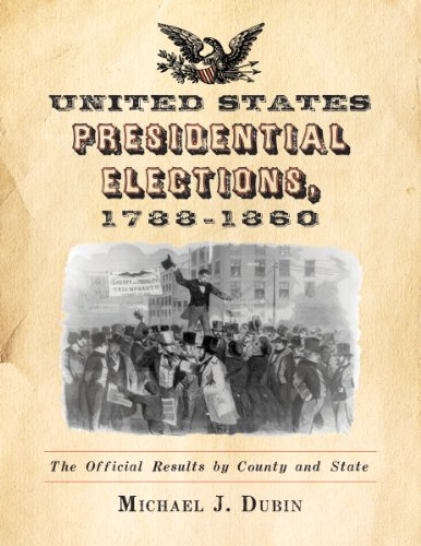 9780786464227: United States Presidential Elections, 1788-1860: The Official Results by County and State
