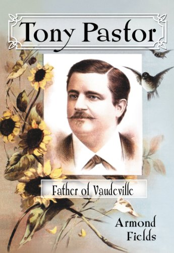 9780786464241: Tony Pastor, Father of Vaudeville