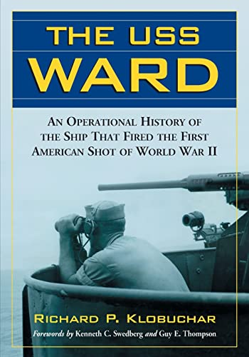 9780786464296: The USS Ward: An Operational History of the Ship That Fired the First American Shot of World War II