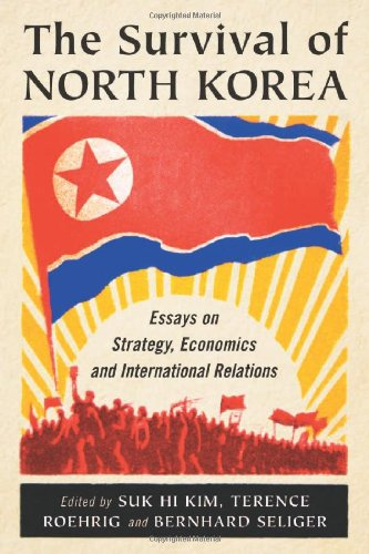 9780786464630: The Survival of North Korea: Essays on Strategy, Economics and International Relations