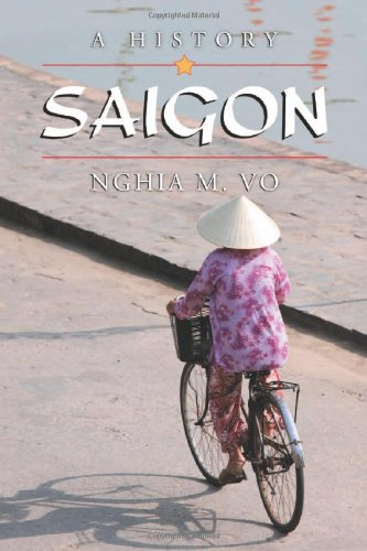 Saigon A History: Vo, Nghia M.