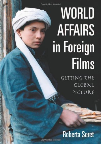 9780786464722: World Affairs in Foreign Films: Getting the Global Picture