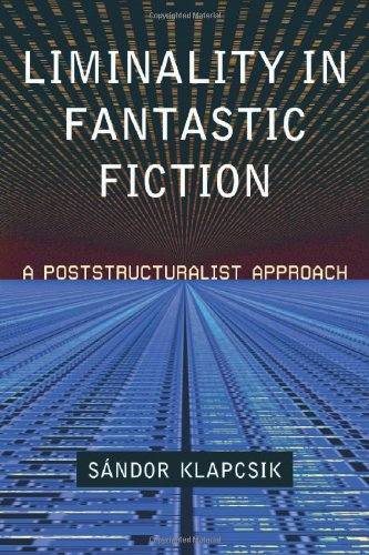 9780786464739: Liminality in Fantastic Fiction: A Poststructuralist Approach