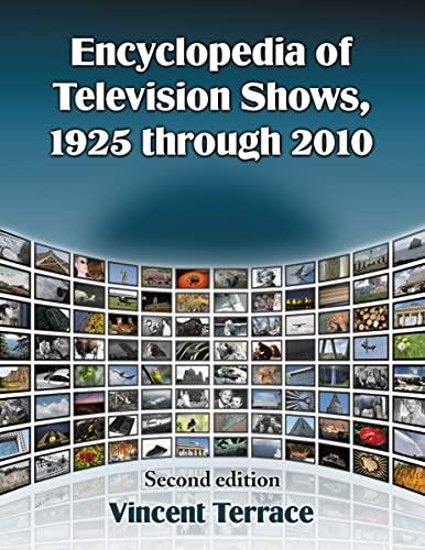 9780786464777: Encyclopedia of Television Shows, 1925 through 2010