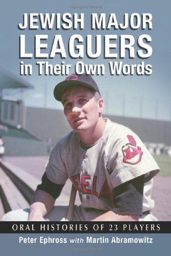 9780786465071: Jewish Major Leaguers in Their Own Words: Oral Histories of 23 Players