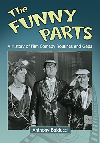 9780786465132: The Funny Parts: A History of Film Comedy Routines and Gags