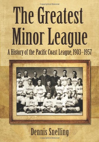 9780786465248: The Greatest Minor League: A History of the Pacific Coast League, 1903-1957