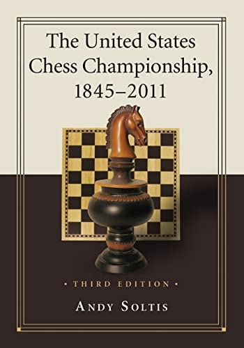 9780786465286: The United States Chess Championship, 1845-2011, 3d ed.