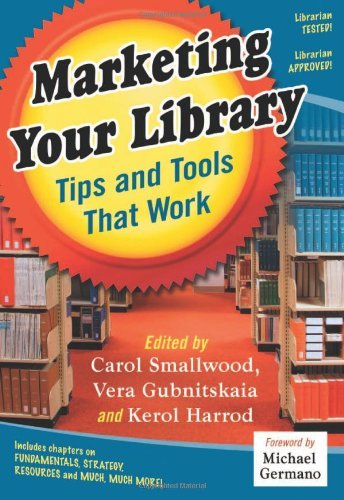 9780786465439: Marketing Your Library: Tips and Tools That Work