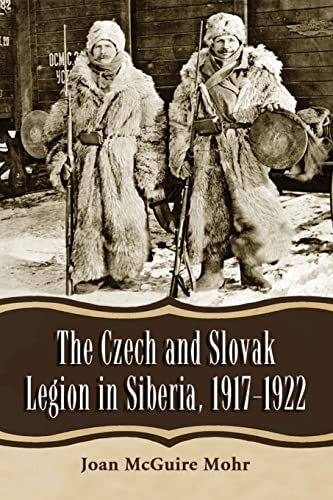 9780786465712: The Czech and Slovak Legion in Siberia, 1917-1922