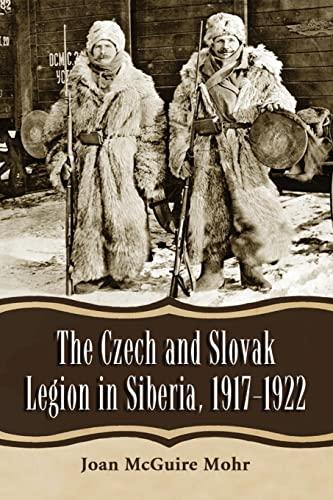 9780786465712: The Czech and Slovak Legion in Siberia, 1917-1922