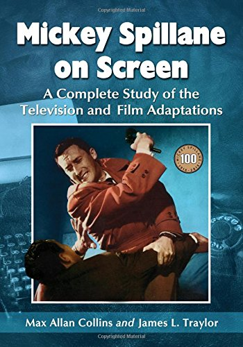 Mickey Spillane on Screen: A Complete Study of the Television and Film Adaptations: James L. ...