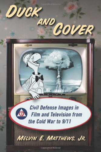 9780786465873: Duck and Cover: Civil Defense Images in Film and Television from the Cold War to 9/11