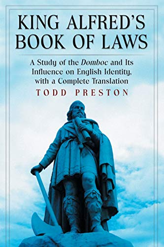 9780786465880: King Alfred's Book of Laws: A Study of the Domboc and Its' Influence on English Identity, With a Complete Translation