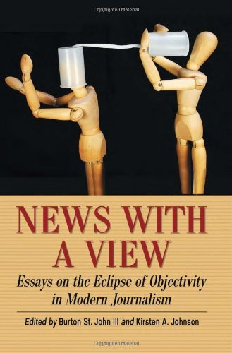 9780786465897: News with a View: Essays on the Eclipse of Objectivity in Modern Journalism