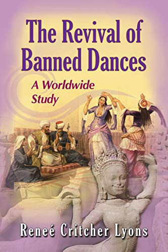 9780786465941: The Revival of Banned Dances: A Worldwide Study