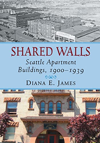 Shared Walls - Seattle Apartment Buildings, 1900?1939