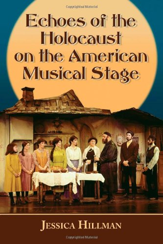 Echoes of the Holocaust on the American Musical Stage: Jessica Hillman