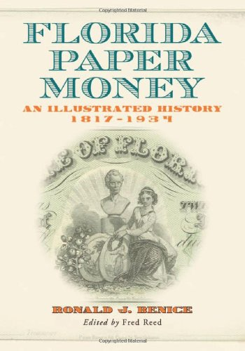 9780786466054: Florida Paper Money: An Illustrated History, 1817-1934