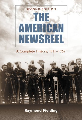 9780786466108: The American Newsreel: A Complete History, 1911-1967, 2d ed.